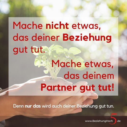 Nicht für die Beziehung sondern für den Partner!